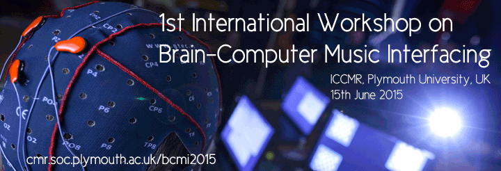 BCMI 2015 – 1st International Workshop on Brain-Computer Music Interfacing